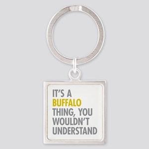 Its A Buffalo Thing Square Keychain