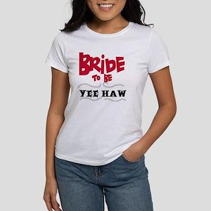 Bride to Be Yee Haw Women's T-Shirt