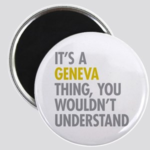 Its A Geneva Thing Magnet