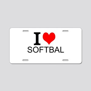 I Love Softball Aluminum License Plate