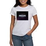 Pro Life Women's T-Shirt