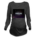 Pro Life Long Sleeve Maternity T-Shirt