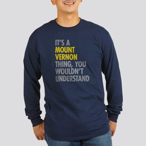 Its A Mount Vernon Thing Long Sleeve Dark T-Shirt