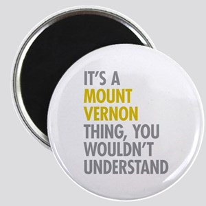 Its A Mount Vernon Thing Magnet