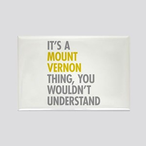 Its A Mount Vernon Thing Rectangle Magnet