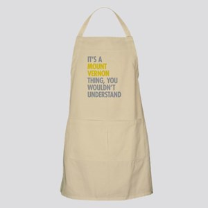 Its A Mount Vernon Thing Apron