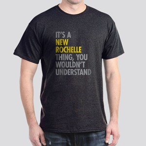 Its A New Rochelle Thing Dark T-Shirt