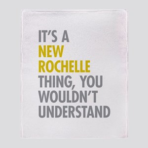 Its A New Rochelle Thing Throw Blanket