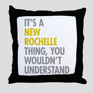 Its A New Rochelle Thing Throw Pillow