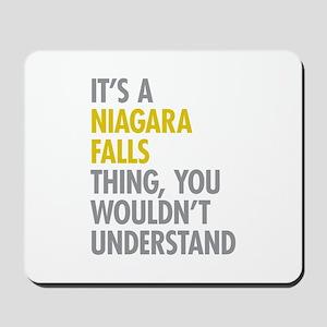 Its A Niagara Falls Thing Mousepad