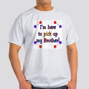 Pick up my Brother Light T-Shirt