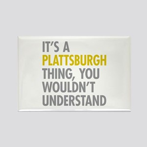 Its A Plattsburgh Thing Rectangle Magnet