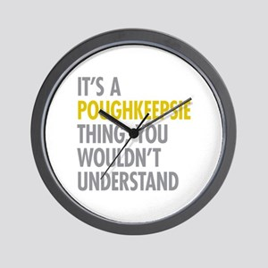 Its A Poughkeepsie Thing Wall Clock