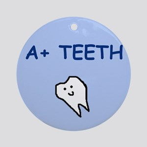 A+ TEETH (GIFTS) Ornament (Round)