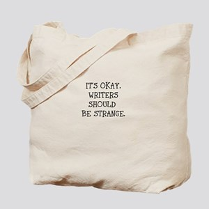 Its okay. Writers should be strange Tote Bag
