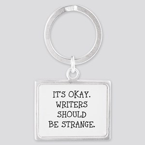 Its okay. Writers should be strange Keychains