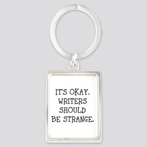 Its okay. Writers should be strange Keychains