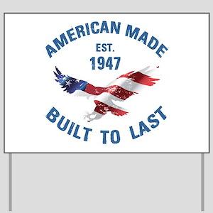 1947 American Made Yard Sign