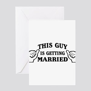 This Guy Is Getting Married Greeting Cards