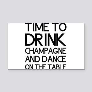Time To Drink Champagne And Dance on the Table Rec