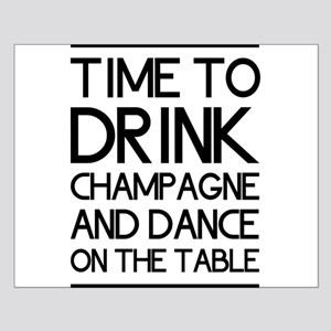 Time To Drink Champagne And Dance on the Table Pos