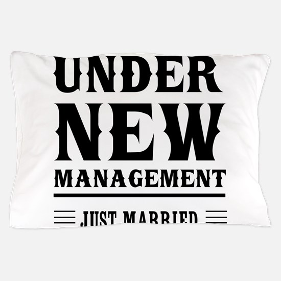 Under New Management Just Married Pillow Case