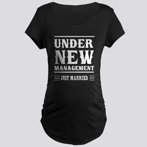 Under New Management Just Married Maternity T-Shir