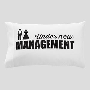 Under New Management Pillow Case