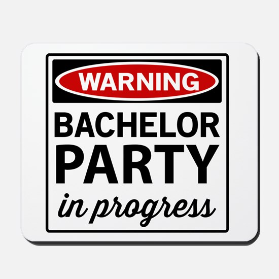 Warning Bachelor Party in Progress Mousepad