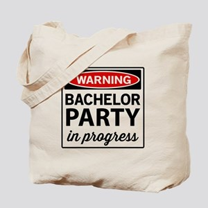 Warning Bachelor Party in Progress Tote Bag