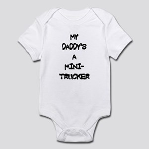 MY DADDYS A MINITRUCKER Infant Bodysuit