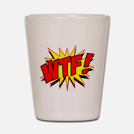 WTF! Shot Glass