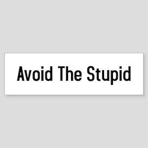 Avoid The Stupid Bumper Sticker