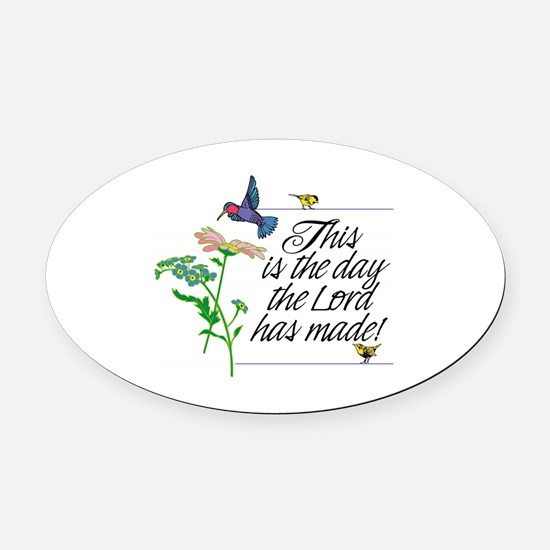 This is the day the Lord has made. Oval Car Magnet