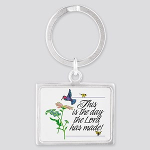 This is the day the Lord has ma Landscape Keychain