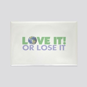 Love It or Lose it Rectangle Magnet