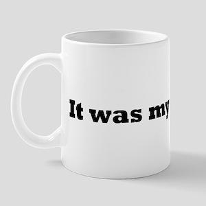 It was my evil twin. Mug