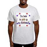 Here to pick up my Girlfriend Light T-Shirt
