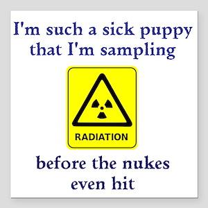 "I'm sampling radiation Square Car Magnet 3"" x 3"""