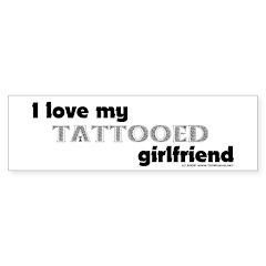 Tattooed Girlfriend Bumper Bumper Sticker