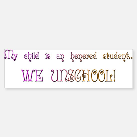 Honored Student Unschool Bumper Bumper Bumper Sticker