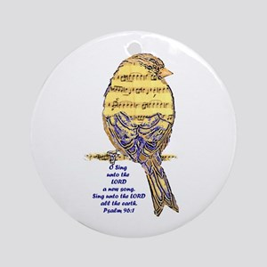 Psalm 96:1 Sing Unto The Lord Ornament (round)