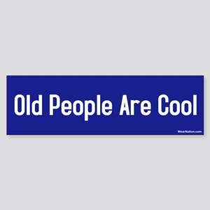 old people are cool Bumper Sticker