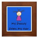 My Daddy Does My Hair Two Framed Tile