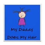 My Daddy Does My Hair Two Tile Coaster