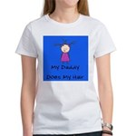 My Daddy Does My Hair Two Women's T-Shirt