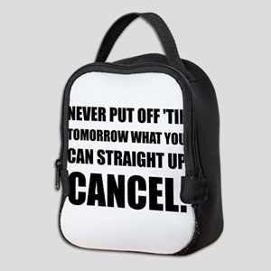 Straight Up Cancel Neoprene Lunch Bag