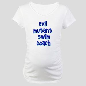 Evil Mutant Swim Coach Maternity T-Shirt
