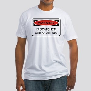 Attitude Dispatcher Fitted T-Shirt