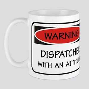 Attitude Dispatcher Mug